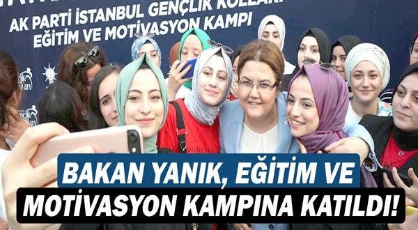 Bakanı Derya Yanık, Eğitim ve Motivasyon Kampı'nda genç kızlarla bir araya geldi!