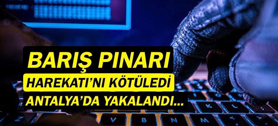 Barış Pınarı Harekatı'na hakaret etti... Antalya'da yakalandı!