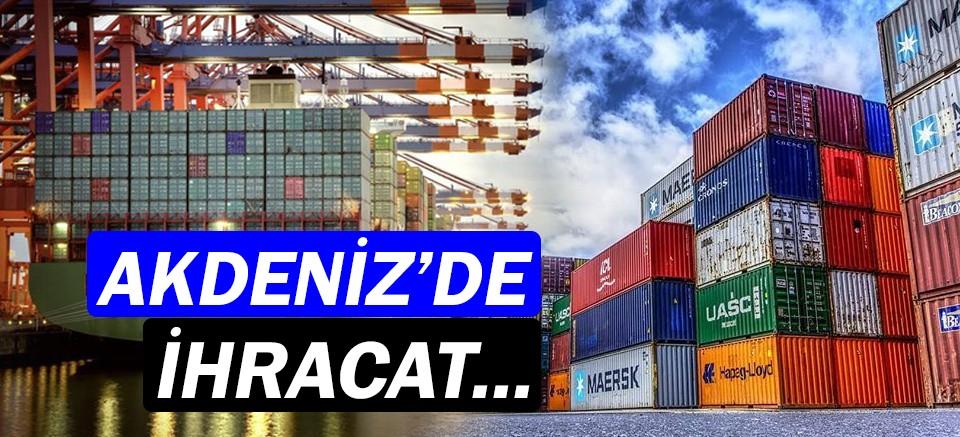 Batı Akdeniz'de ihracat rakamları açıklandı!