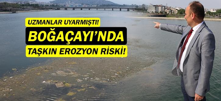 Boğaçayı'nda taşkın ve kıyı erozyonu riski!