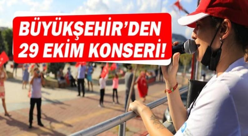 Büyükşehir'den 29 Ekim konseri!