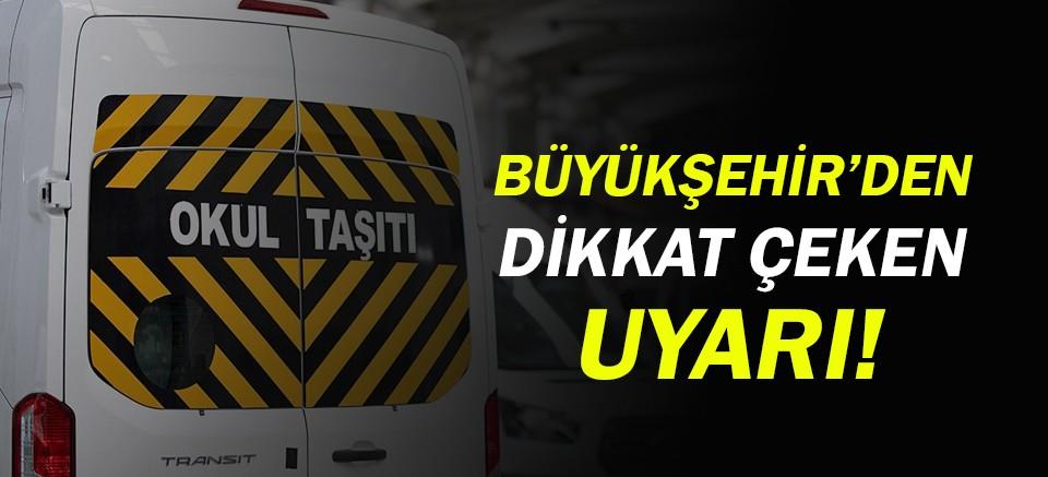 Büyükşehir'den okul servis araçlarına tarife uyarısı