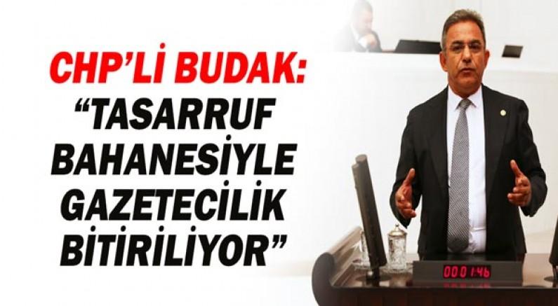 Çetin Osman Budak: Tasarruf bahanesiyle gazetecilik bitiriliyor!