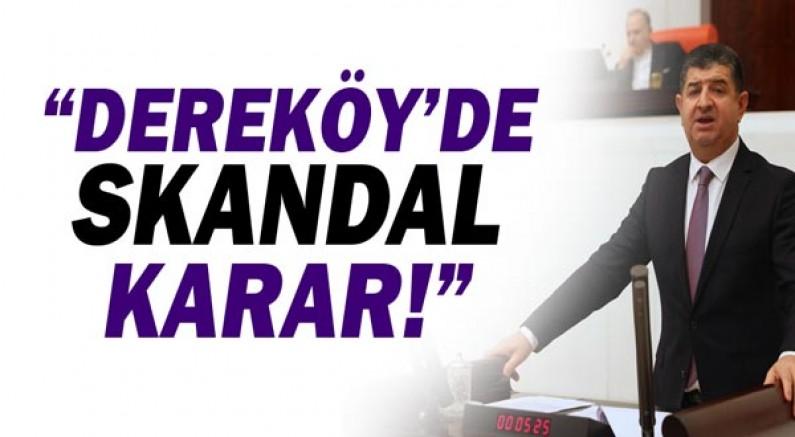 CHP Antalya Milletvekili Av. Cavit ARI: Dereköy'de skandal karar!