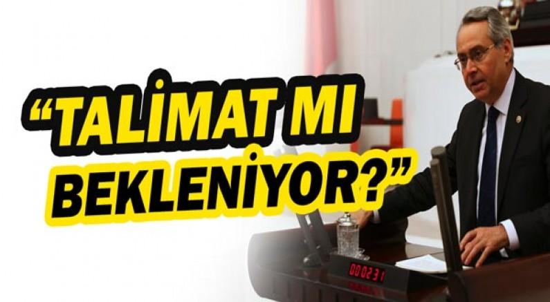 CHP Antalya Milletvekili Rafet Zeybek: Talimat mı bekleniyor?