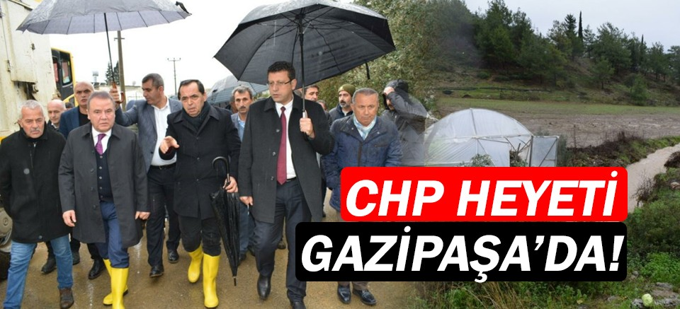 CHP Heyeti Gazipaşa'da!