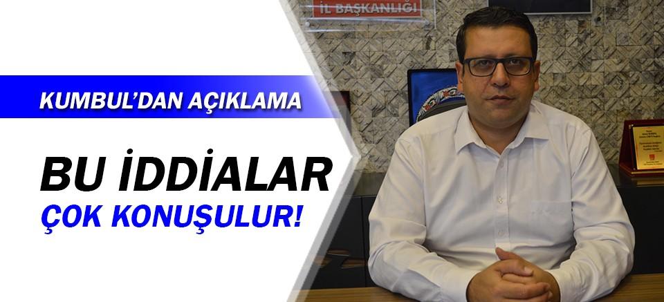 CHP İl Başkanı Kumbul'dan sert açıklamalar!