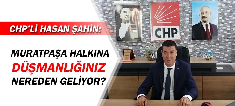 CHP'li Başkan Hasan Şahin sordu: Kararınız insani midir?