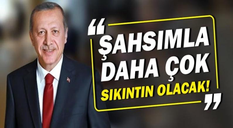 Cumhurbaşkanı Erdoğan'dan  Markon'a:  Şahsımla daha çok sıkıntın olacak!