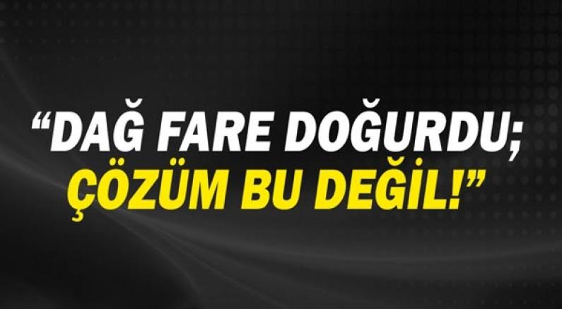 Cumhuriyet Halk Partisi Antalya İl Başkanı Nuri Cengiz: Hiçbir şekilde çözüm bu değil!