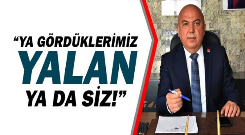 Cumhuriyet Halk Partisi Antalya İl Başkanı Nuri Cengiz: Ya gördüklerimiz yalan ya da siz!