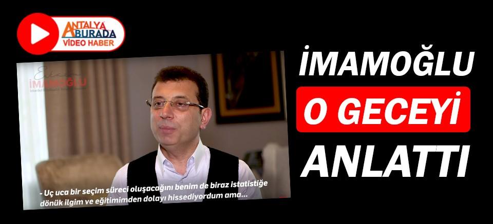 Ekrem İmamoğlu seçim gecesini anlattı!