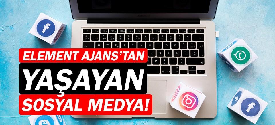 Element Ajans'tan ''Yaşayan Sosyal Medya'' hizmeti!
