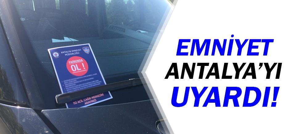 Emniyet ekipleri, Antalyalıları uyardı!