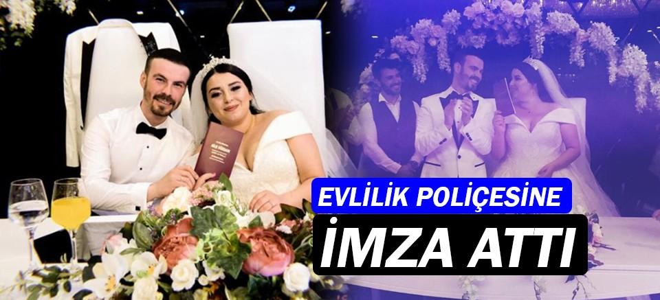 Evlilik Poliçesine imza attı