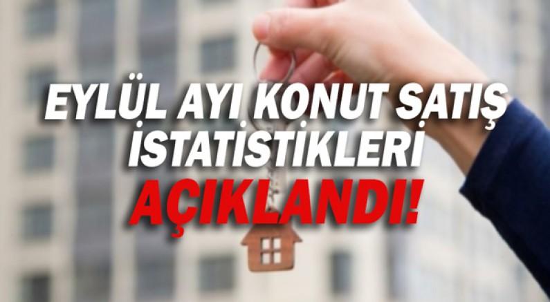 Eylül ayı konut satış istatistikleri açıklandı!
