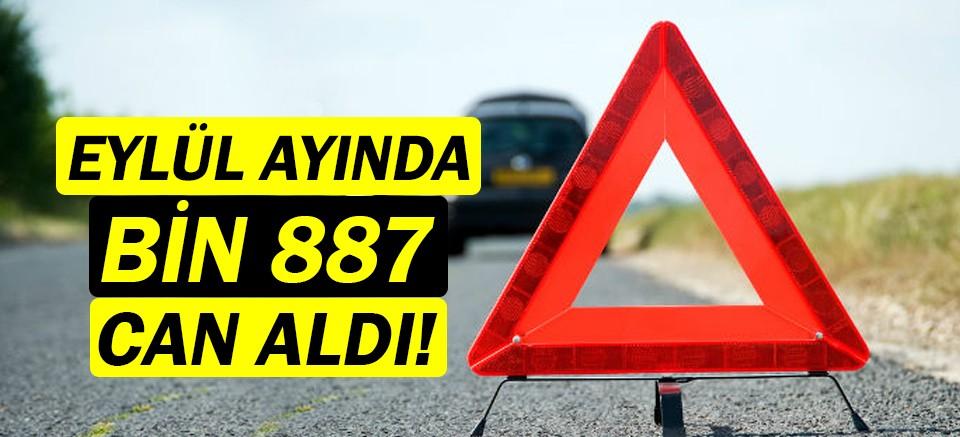 Eylül ayında trafik kazaları bin 887 can aldı!