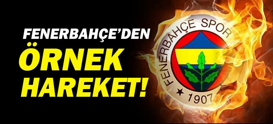 Fenerbahçe'den örnek davranış!