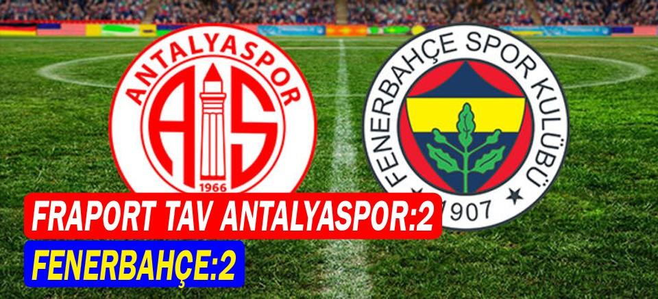 Fraport TAV Antalyaspor : 2 Fenerbahçe: 2