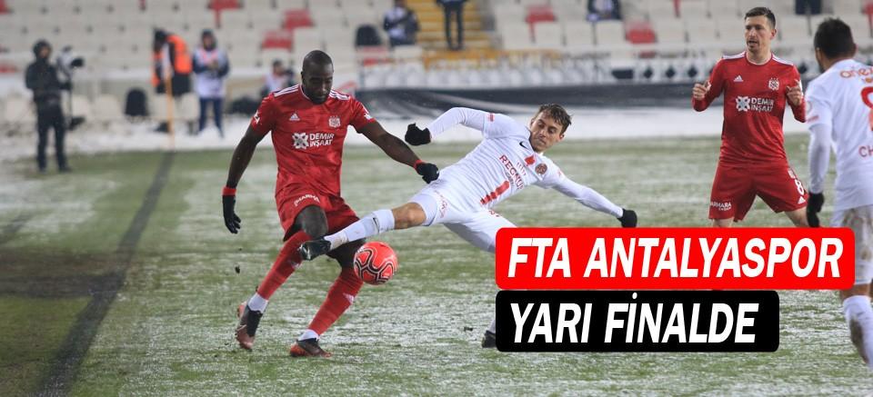FTA Antalyaspor yarı finalde...