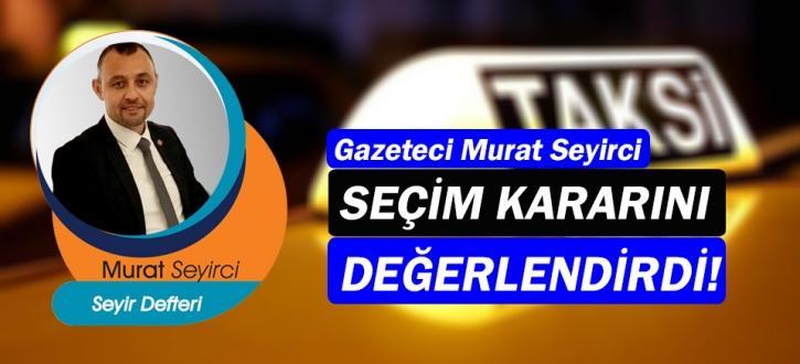 Gazeteci Murat Seyirci, Antalya Şoförler Odası'nın seçim kararını yazdı...