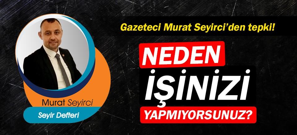 Gazeteci Murat Seyirci yazdı… Günlerden Salı