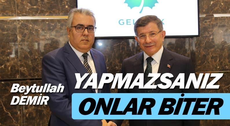 Gelecek Partisi Antalya İl Başkanı Beytullah Demir'den hükümete çağrı...