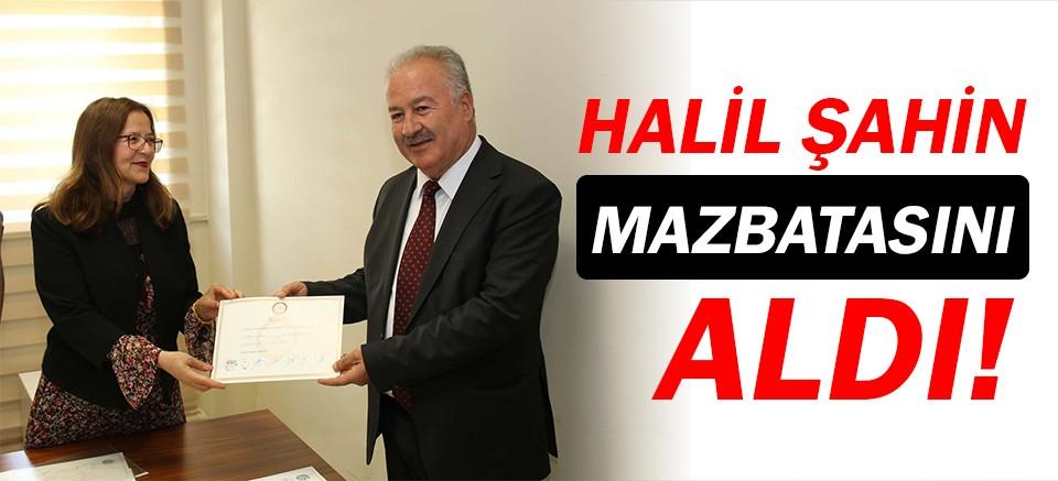Halil Şahin, mazbatasını aldı!