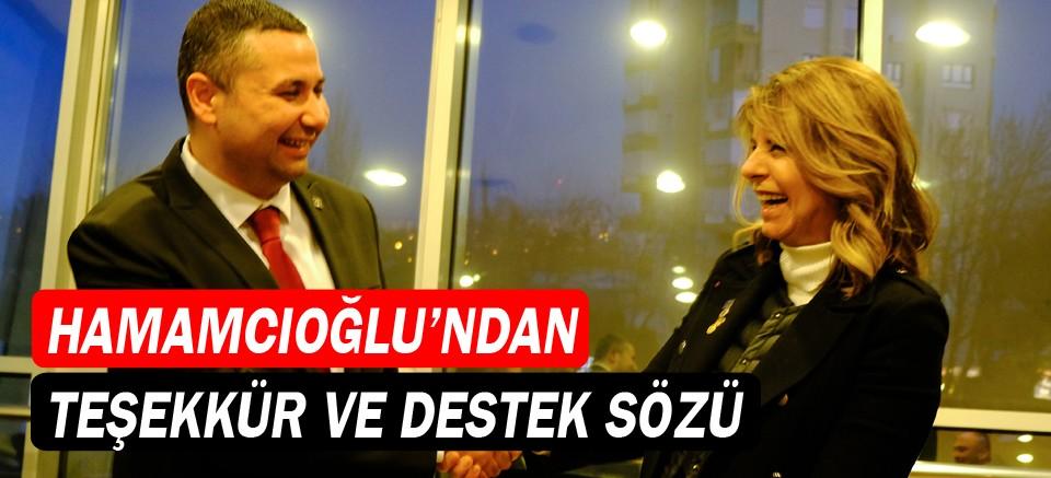 Hamamcıoğlu'ndan teşekkür ve destek sözü