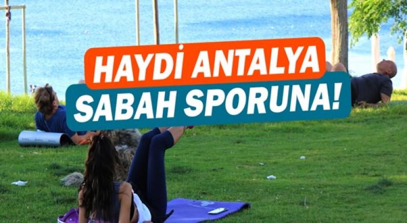 Haydi Antalya sabah sporuna