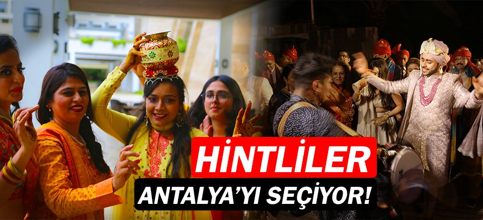 Hintliler düğün için Antalya'yı tercih ediyor!