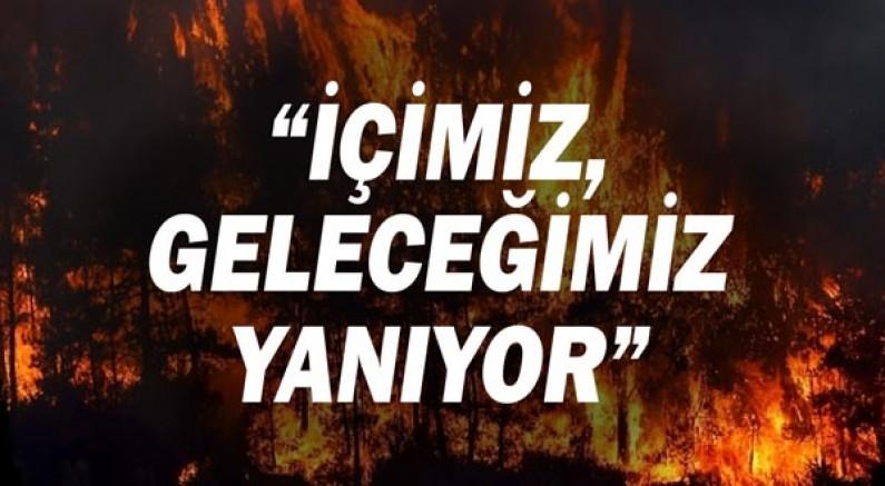 'İçimiz, geleceğimiz yanıyor'