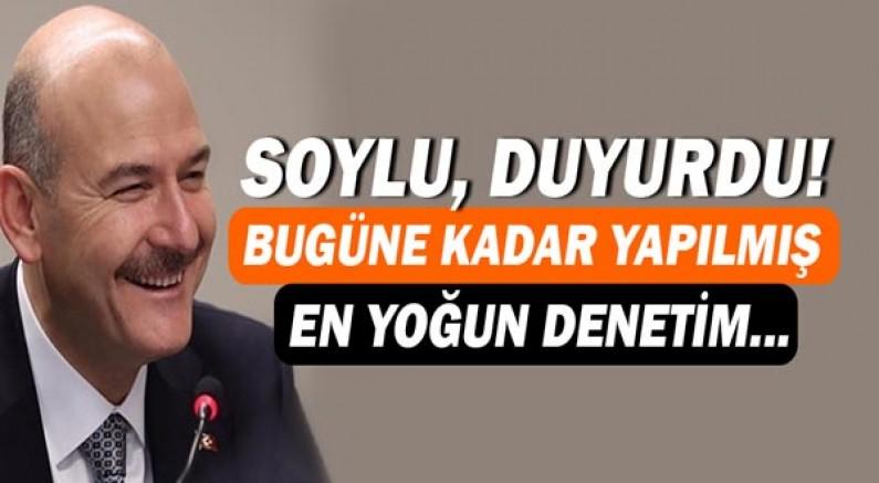 İçişleri Bakanı Süleyman Soylu duyurdu! Yoğun denetim başlıyor...