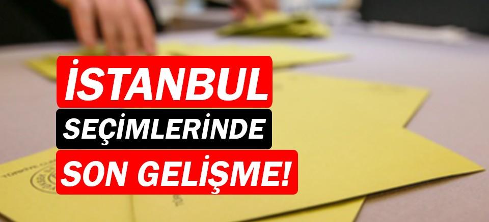 İstanbul'da seçim sonuçlarında son gelişme! YSK son verileri açıkladı!