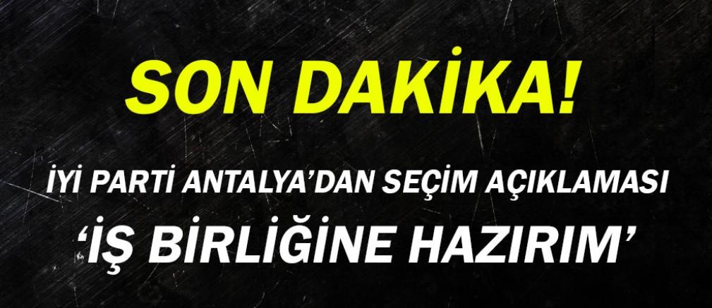 İYİ Parti Antalya'dan seçim açıklaması...