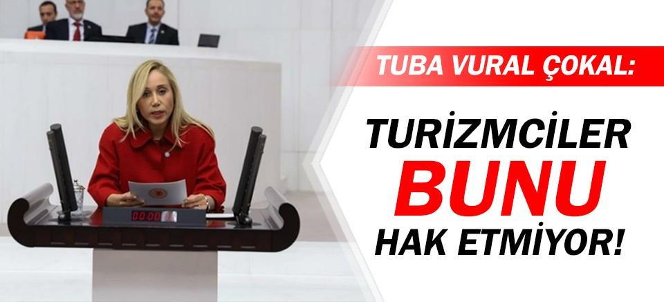 İYİ Parti'li Çokal: Turizmciler bunu hak etmiyor!