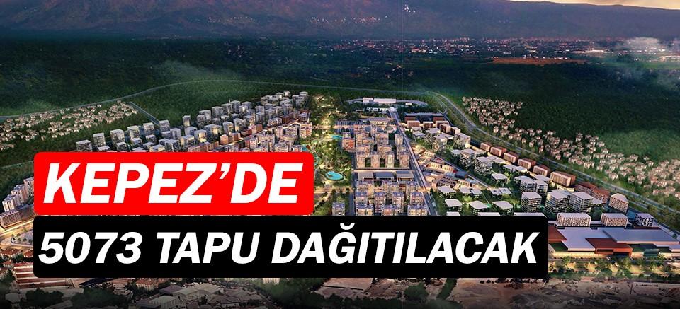 Kepez Santral'de 5073 hak sahibine tapuları dağıtılıyor