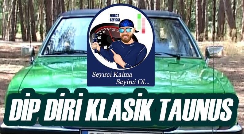 Klasik Ford Taunus, Murat Seyirci'nin anlatımı ile youtube kanalında...