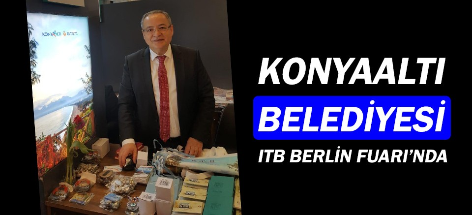 Konyaaltı Belediyesi, ITB Berlin Fuarı'nda
