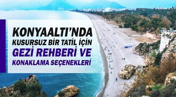 Konyaaltı'nda Kusursuz Bir Tatil için Gezi Rehberi ve Konaklama Seçenekleri