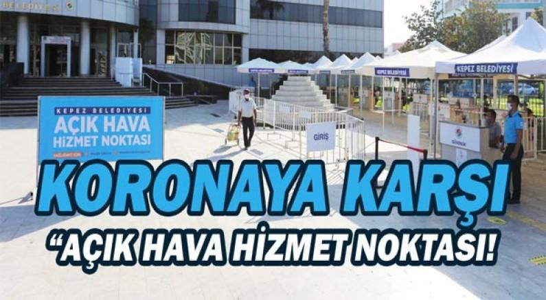 Korona'ya karşı 'Açık hava hizmet noktası'