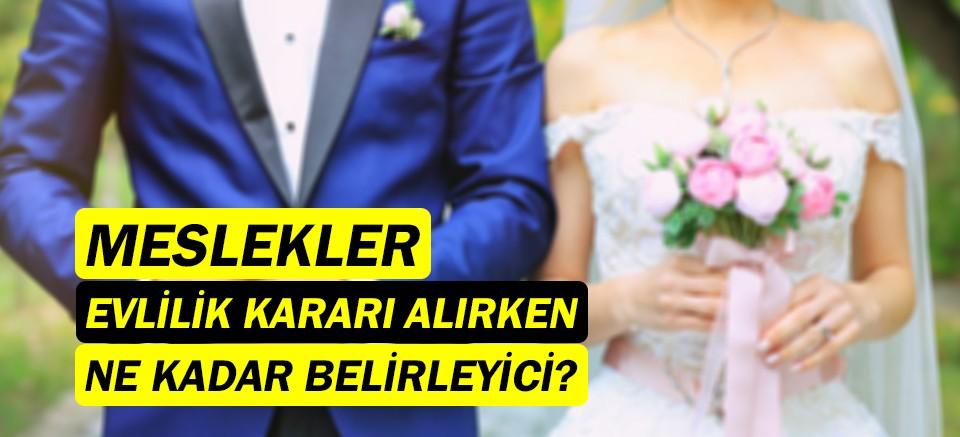 Meslekler evlilik kararında ne kadar belirleyici?