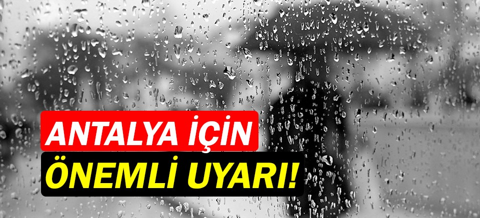 Meteoroloji uyardı! | Antalya Hava Durumu | Sağanak yağış uyarısı!