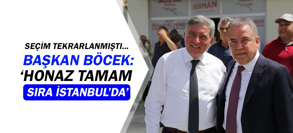 Muhittin Böcek: 'Honaz tamam, sıra İstanbul'da'