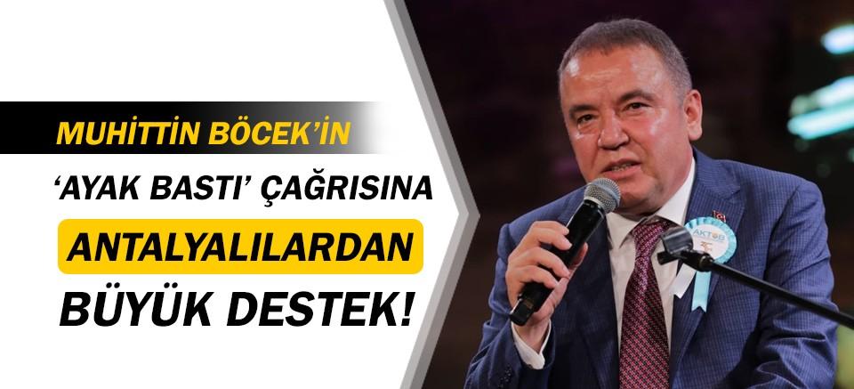 Muhittin Böcek'in 'ayak bastı' çağrısına Antalyalılardan destek!