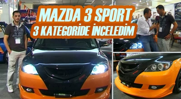 Murat Seyirci'nin anlatımı ile modifiyeli Mazda 3