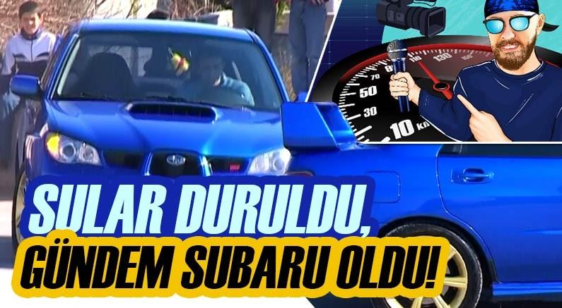 Murat Seyirci'nin anlatımı ile modifiyeli Subaru