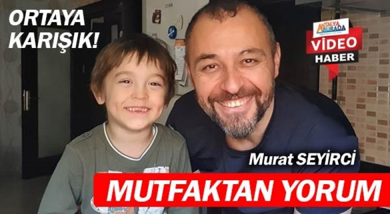 Murat Seyirci yasaklarını bu kez mutfaktan yorumladı.