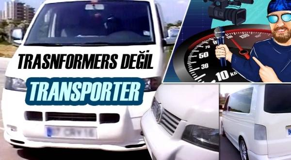 Murat Seyirci youtube kanalında modifiyeli Transporter