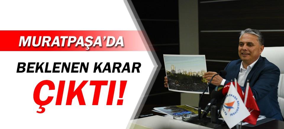 Muratpaşa Belediye Encümeni, beklenen kararı verdi!
